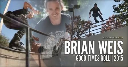 Brian Weis: Good Times Roll (2015)