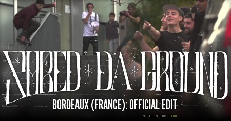 Shred Da Ground 2015 (Bordeaux): Official Edit