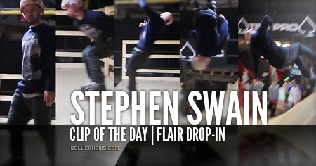 Clip of the day: Stephen Swain - Flair drop-in (2015)