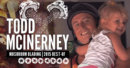 Todd McInerney (Mushroom BLading): Best of 2015