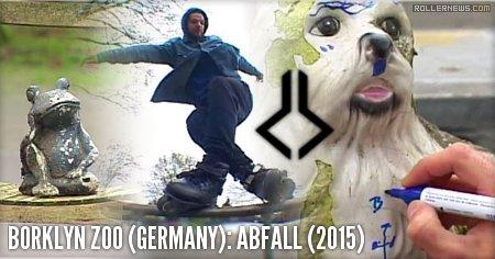 Borklyn Zoo (Germany): Abfall* (2015)