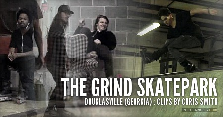 The Grind Skatepark (Douglasville, Georgia): Clips by Chris Smith (2015)