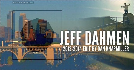Jeff Dahmen: 2013-2014 Edit by Dan Knapmiller