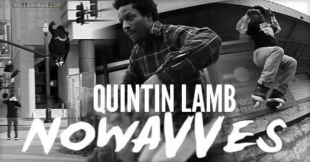 Quintin Lamb: Nowavves Clips (2015)
