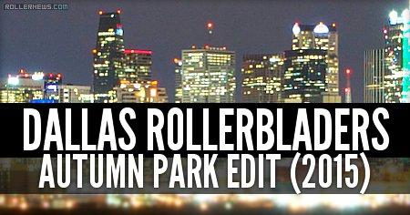 Dallas Rollerbladers: Autumn Park Edit (2015)