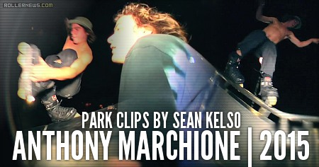 Anthony Marchione: Park Clips by Sean Kelso (2015)