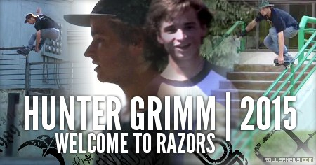Hunter Grimm | Welcome to Razors (2015)