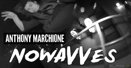 Anthony Marchione: Nowavves Clips (2015)
