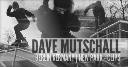 Dave Mutschall: Berlin (Germany): 2015 Park Clips