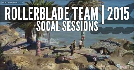 Team Rollerblade: Socal Sessions 2015