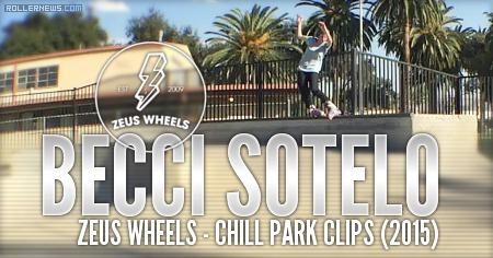 Becci Sotelo: Zeus Wheels - Chil Park Clips (2015)
