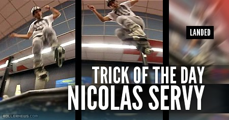 Trick of the day: Nicolas Servy (Dijon, France, 2015)