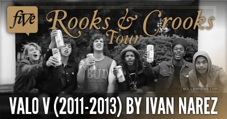 Valo V (2011-2013) by Ivan Narez: Rooks & Crooks Tour
