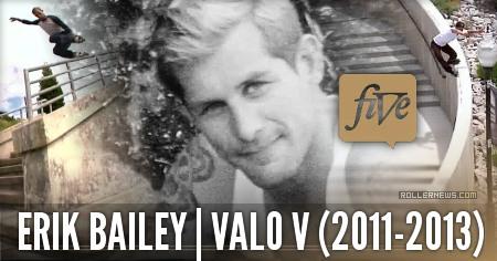 Erik Bailey: Valo V (2011-2013) by Ivan Narez