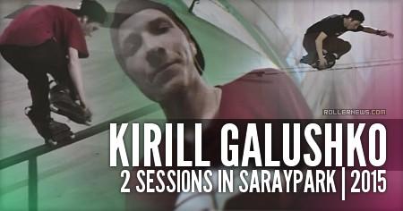 Kirill Galushko 2 sessions in saraypark