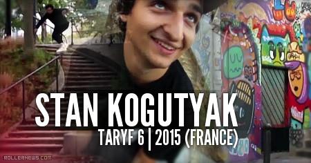 Stan Kogutyak (France): Taryf 6 (2015)