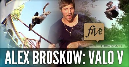 Alex Broskow: Valo V Profile (2011-2013) by Ivan Narez