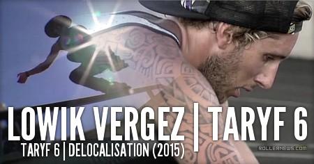 Lowik Vergez (25): Taryf 6 (2015)
