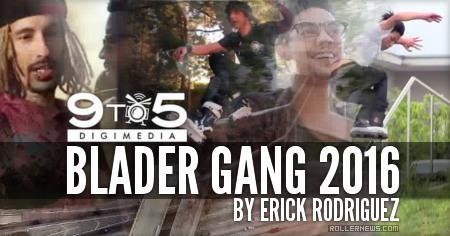 Blader Gang 2016 by Erick Rodriguez