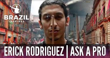 Erick Rodriguez: World Traveler | Ask A Pro