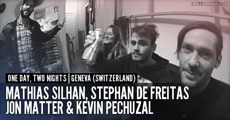 One Day, Two Nights in Geneva with Mathias Silhan, Stephan De Freitas, Jon Matter & Kevin Pechuzal
