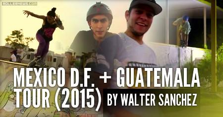 Mexico DF + Guatemala Tour (2015) by Walter Sanchez