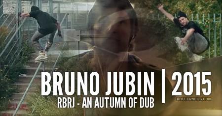 Bruno Jubin (Spain): RBRJ - An autumn of Dub (2015)