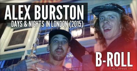 Alex Burston: Days & Nights in London (2015) B-Roll