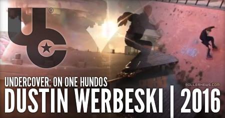 Dustin Werbeski: On One Hundos (2016) Undercover Edit