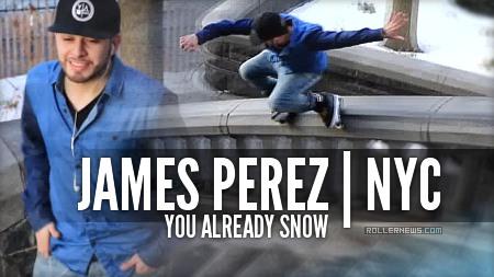 James Perez (NYC, 2015): You Already Snow