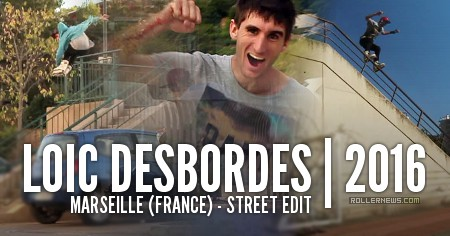Loic Desbordes (Marseille, France): 2016 Street Edit