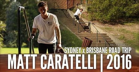 Matt Caratelli: Sydney x Brisbane (2016) Road Trip