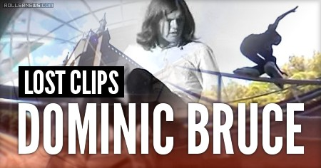 Dominic Bruce: Lost Clips by Ryan Tait