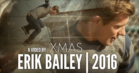 Clips of the day: Erik Bailey (2016) by Xmas