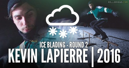 Kevin Lapierre: Ice Blading (2016) Round 2