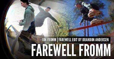 Jon Fromm: Farewell Fromm - by Brandon Andersen
