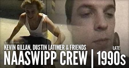 Kevin Gillan, Dustin Latimer & Friends: Naaswipp Crew