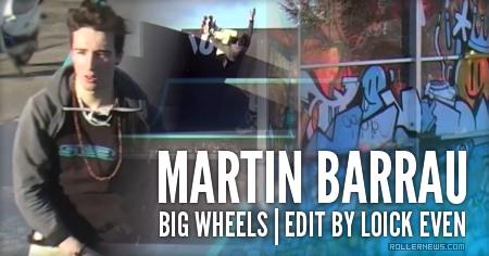 Martin Barrau: Big Wheels (2016) by Loick Even