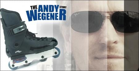 Razors Skates: The Andy Wegener Story