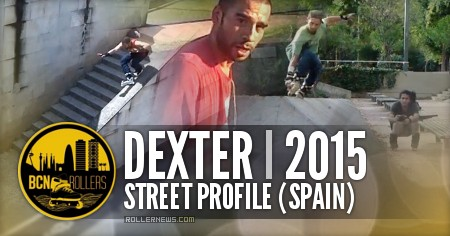Dexter (Spain): 2015 Street Profile