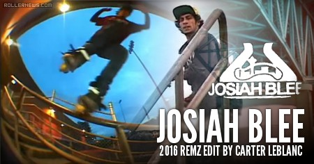 Josiah Blee: 2016 Remz Edit by Carter LeBlanc