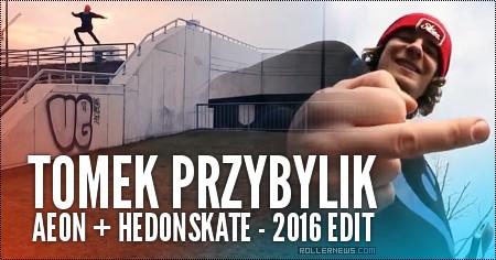 Tomek Przybylik: Hedonskate Edit (2016)