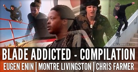 Chris Farmer, Montre Livingston & Eugen Enin: Blade Addicted Compilation