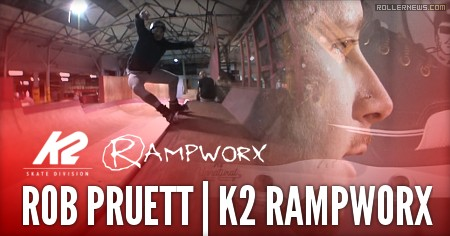 Rob Pruett: K2 Rampworx Edit (2016)