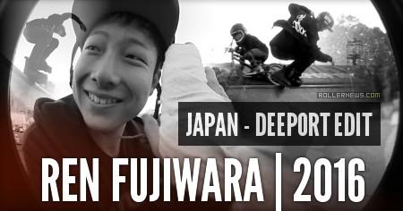 Ren Fujiwara (Japan): Deeport, Short Park Edit (2016)
