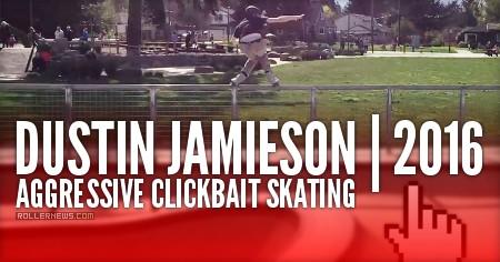 Dustin Jamieson: Aggressive Clickbait Skating
