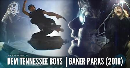 Dem Tennessee Boys | Baker Parks (2016)