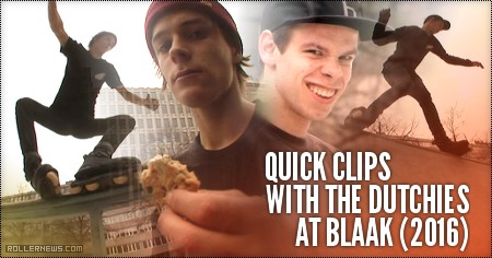 Quick clips with the Dutchies at Blaak (2016)