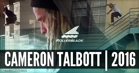 Cameron Talbott: Rollerblade, Spring 2016