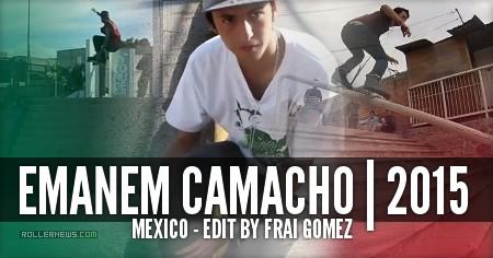 Emanem Camacho (Mexico): 2015 Profile by Frai Gomez